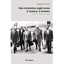 Une révolution algérienne à hauteur d'homme: Récit de vie (French Edition)