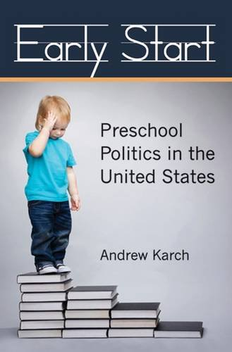 Early Start: Preschool Politics in the United States