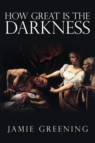 How Great Is The Darkness