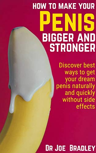 Amazon Com How To Make Your Penis Bigger And Stronger Discover
