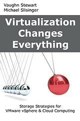 Virtualization Changes Everything: Storage Strategies for VMware vSphere & Cloud Computing Paperback