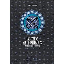 De l'ombre à la lumière: Univers & Décryptage (La Légende Kingdom Hearts t. 2) (French Edition)