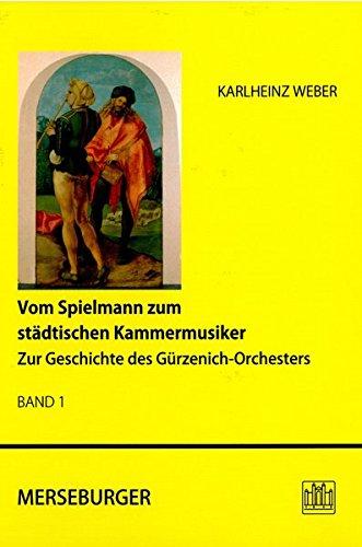 Vom Spielmann zum städtischen Kammermusiker: Zur Geschichte des Gürzenich-Orchesters (Beiträge zur rheinischen Musikgeschichte)