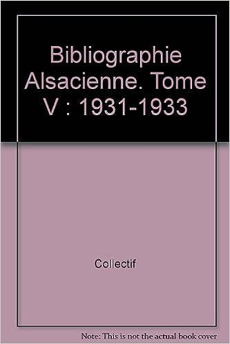 Téléchargements ebook gratuits pour kindle touch Bibliographie alsacienne, tome 5 : 1931-1933 PDF