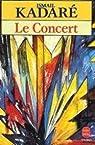 Le concert par Kadaré