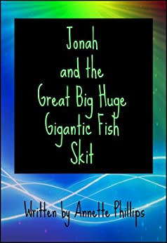 Jonah and the great big huge gigantic fish one act play for Big fish script