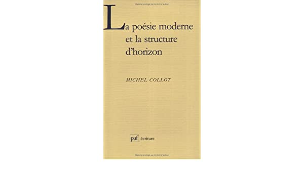 La Poesie Moderne Et La Structure Dhorizon Ecriture Amazon