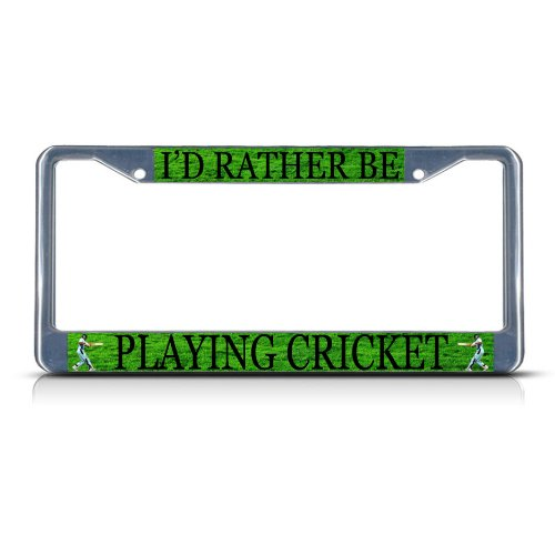 I'D RATHER BE PLAYING CRICKET SPORT Metal License Plate Frame Tag Border by Fastasticdeals