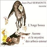 L'Ange Bossu, Aurore Et Le Myst??re Des Arbres-Amour (French Import) by Jean-Paul Sermonte (2003-07-22)