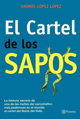 El Cartel de los Sapos[SPA-CARTEL DE L][Spanish Edition ...