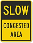 "Slow Congested Area, High Intensity Grade Reflective Sign, 80 mil Aluminum, 18"" x 12"""