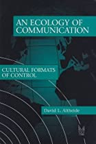 Ecology of Communication (Communication and Social Order)