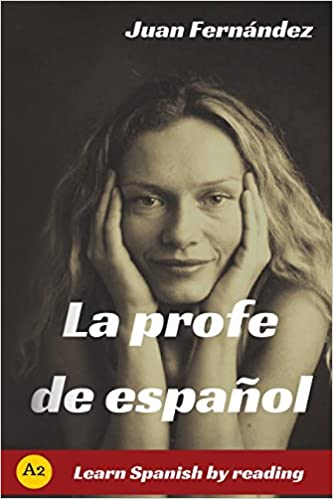 Amazon com: La profe de español: Learn Spanish by Reading