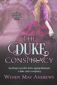 The Duke Conspiracy: A Sweet Regency Romance Adventure (Mayfair Mayhem Book 1)