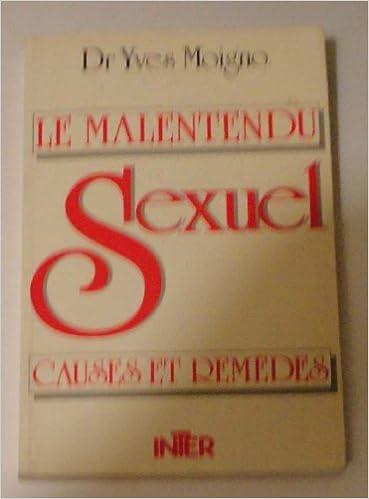 Téléchargement gratuit de manuels scolaires Le malentendu sexuel: Causes et remedes by Yves Moigno ePub