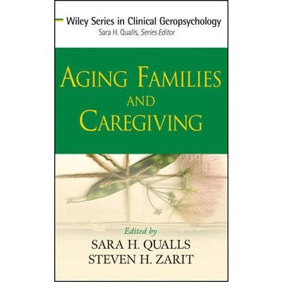 [(Aging Families and Caregiving)] [Author: Sara Honn Qualls] published on (January, 2009)