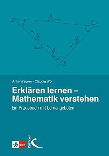 Erklären lernen - Mathematik verstehen: Ein Praxisbuch mit Lernangeboten