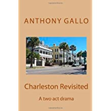 Charleston Revisited:  A Two-Act Drama (Volume 1)