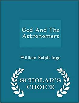 Book God And The Astronomers - Scholar's Choice Edition by William Ralph Inge (2015-02-15)