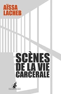Scènes de la vie carcérale par Lacheb