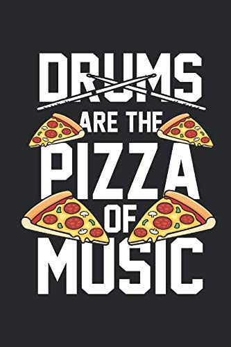 Drums Are The Pizza: Drummer Music Novelty Instrument Gift ~