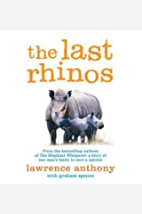 [(The Last Rhinos )] [Author: Lawrence Anthony] [Mar-2013] Paperback