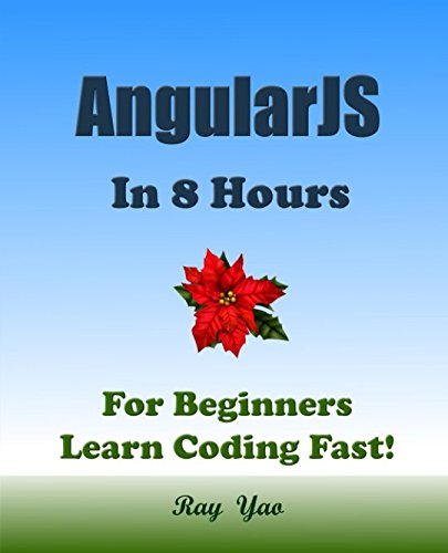 ANGULARJS: In 8 Hours, For Beginners, Learn Coding Fast! by Independently published