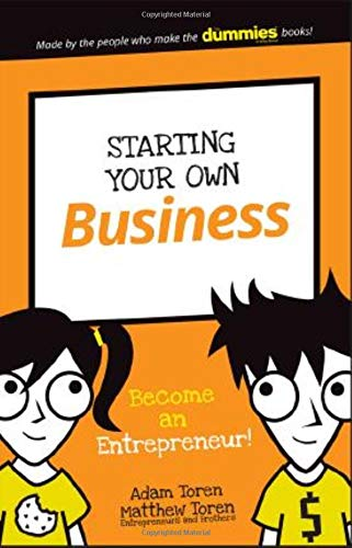 Starting Your Own Business: Become an Entrepreneur! (Better Than A Lemonade Stand)