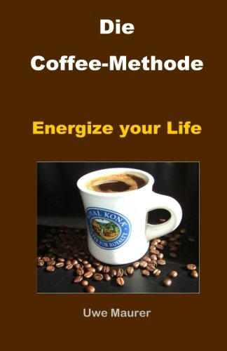 Die COFFEE-Methode: Energize your Life