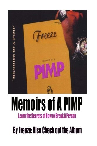 Memoirs of A Pimp: Forbidden Secrets of How to Legally get Rich!