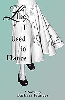 Like I Used To Dance by [Frances, Barbara]