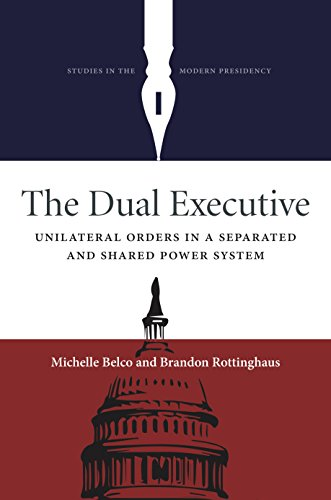 the-dual-executive-unilateral-orders-in-a-separated-and-shared-power-system