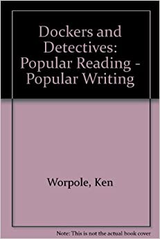 Dockers and Detectives: Popular Reading - Popular Writing