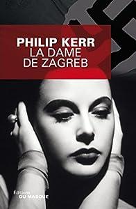 "Afficher ""Bernie Gunther n° 8<br /> La dame de Zagreb"""