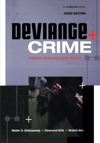 Deviance and Crime, Third Edition: Theory, Research and Policy
