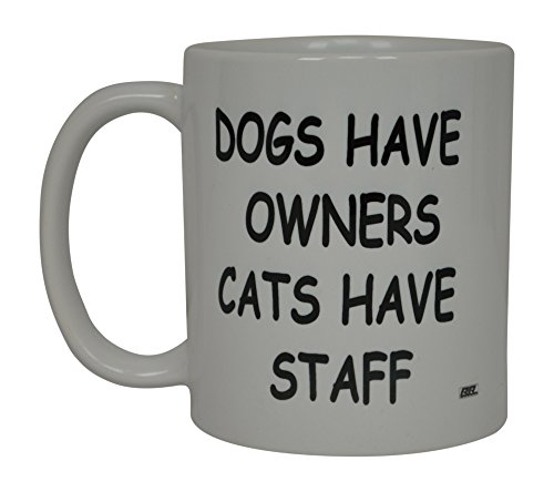 Funny Cat Coffee Mug Best Dog's Have Owners Cat's Have Staff Novelty Cup Great Gift Idea For Cat Kitten Owners