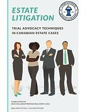 Estate Litigation: Trial advocacy techniques in Canadian estate cases