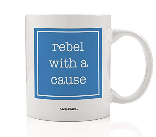 - REBEL WITH A CAUSE Coffee Mug Gift Idea Protesting Injustice #resist Dictators Defend Democracy Basic Human Rights Present for Activist Friend Family Coworker 11oz Ceramic Tea Cup Digibuddha DM0598