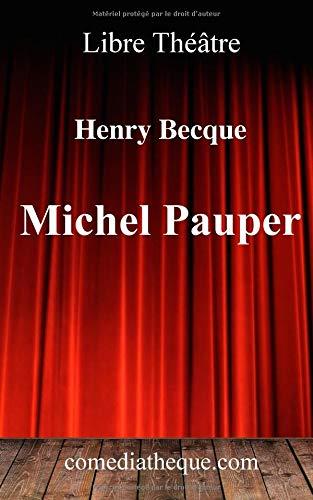 Michel Pauper: Pièce de théâtre précédée d'une préface