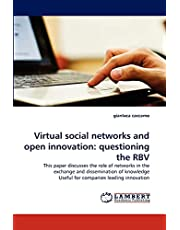 Virtual social networks and open innovation: questioning the RBV: This paper discusses the role of networks in the exchange and dissemination of knowledge Useful for companies leading innovation