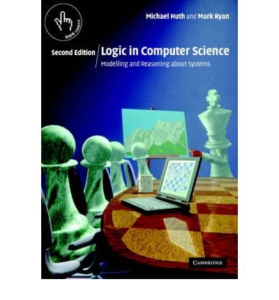 Logic in Computer Science: Modelling and Reasoning about Systems:2nd (Second) edition ebook