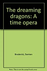 The dreaming dragons: A time opera