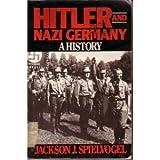 Hitler and Nazi Germany : A History, Spielvogel, Jackson J., 013392291X