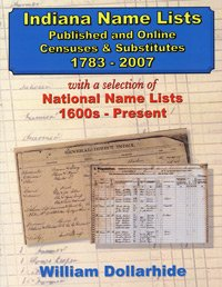 Download Indiana Name Lists, Published and Online Censuses & Substitutes 1783-2007 with a selection of National Name Lists, 1600s – Present pdf