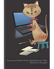 Password Log Book: Internet Login Keeper, Alphabetical Password Notebook To Protect Usernames and Passwords, A Premium Logbook Journal with Tabs As A Password Manager Or Password Vault for Login and Private Information & Easy Access Pretty Cute Cat Cover
