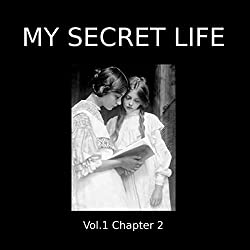 My Secret Life: Volume One Chapter Two