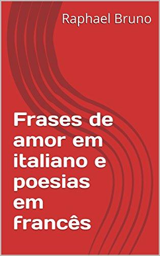 Amazon Com Frases De Amor Em Italiano E Poesias Em Frances