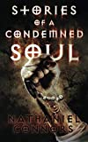 Stories of a Condemned Soul (Volume 1)