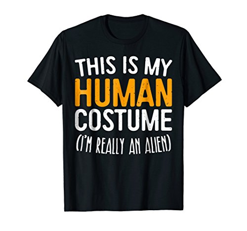 Mens This Is My Human Costume I'm Really An Alien T-Shirt XL Black -