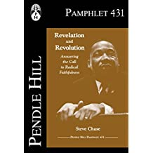 Revelation and Revolution : Answering the Call to Radical Faithfulness  (Pendle Hill Pamphlets Book 431)